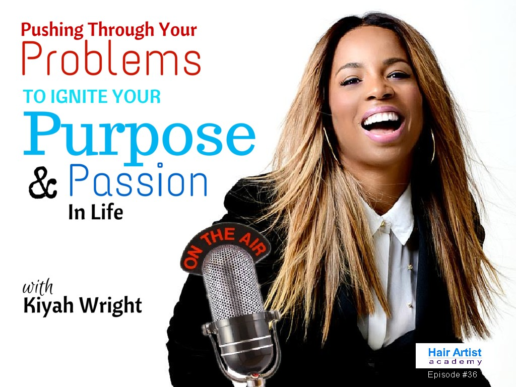 Pushing Throught your Problems to Ignite your Purpose and Passion in Life