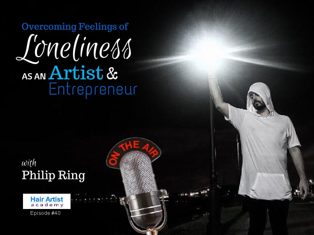 Overcoming Feelings of Lonliness as an Artist and Entrepreneur